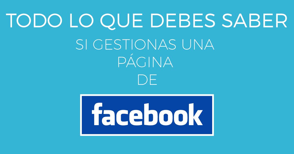 Todo lo que debes saber si gestionas una página de facebook