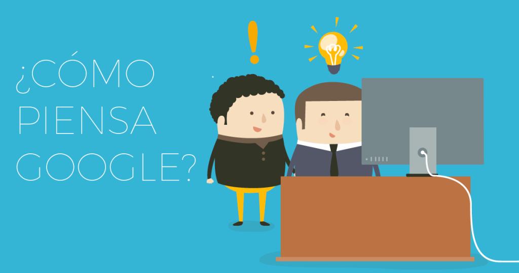 SEO Natural: ¿Cómo piensa Google?