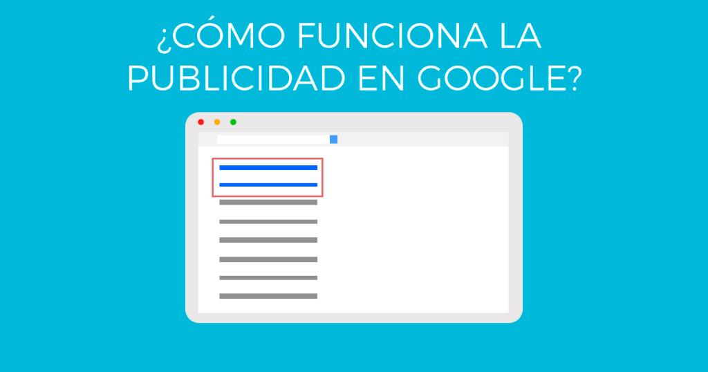 ¿Cómo funciona la publicidad en Google?