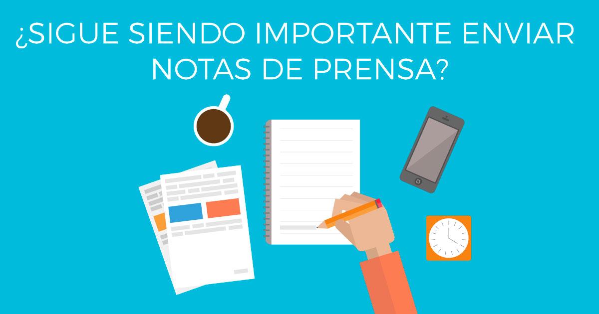 ¿Sigue siendo importante enviar notas de prensa?