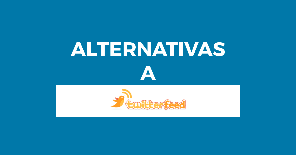 Alternativas a Twitterfeed
