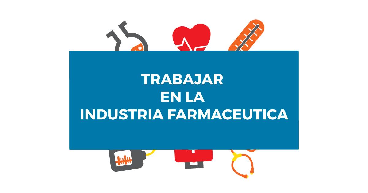 El trabajo en la industria farmacéutica
