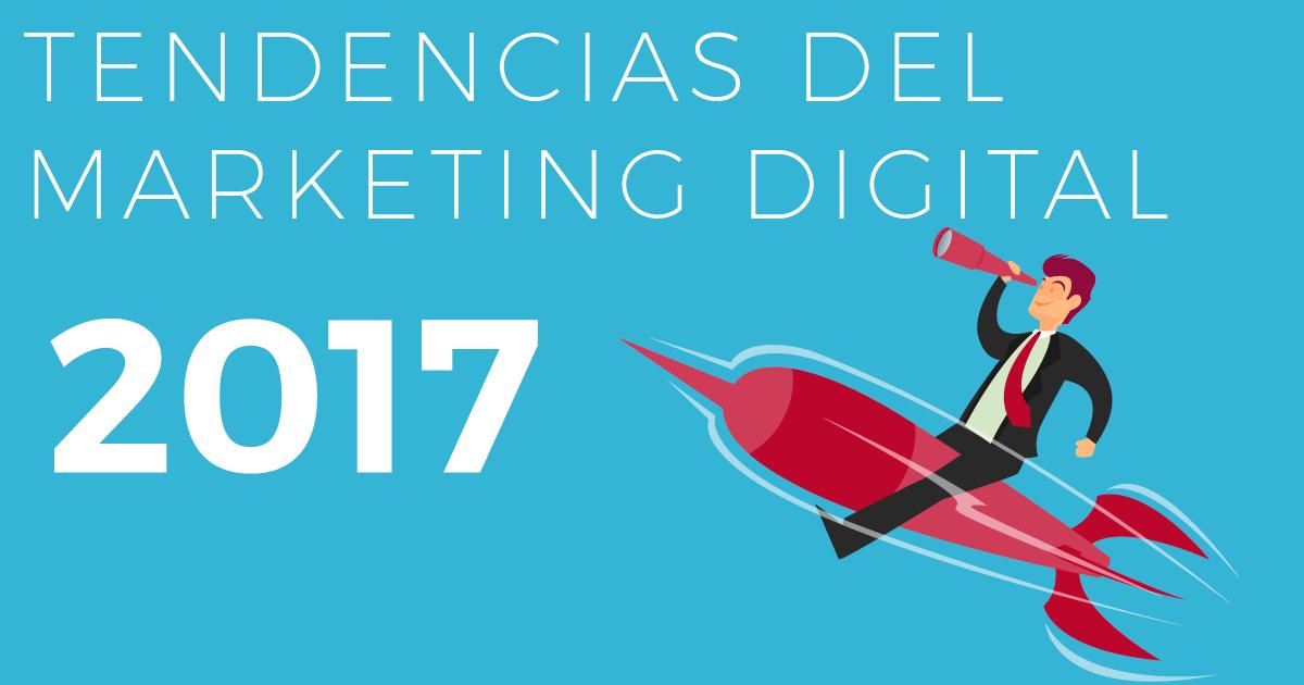 Tendencias del marketing digital 2017