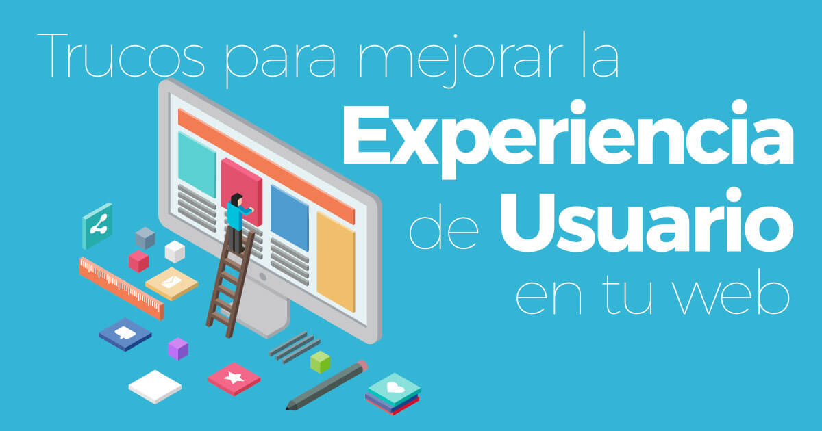 Trucos para mejorar la experiencia de usuario en una web.