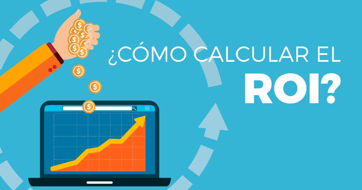 Cómo calcular el ROI