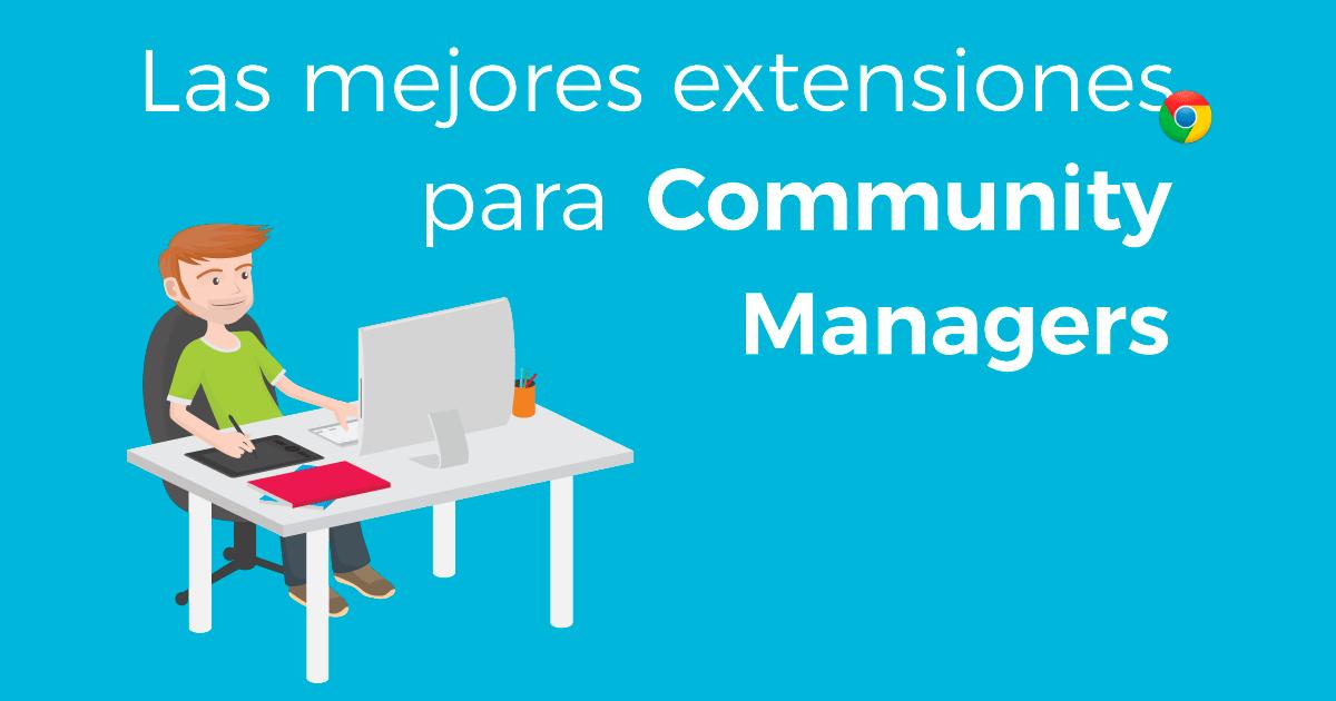 Las mejores extensiones para community managers en Google Chrome