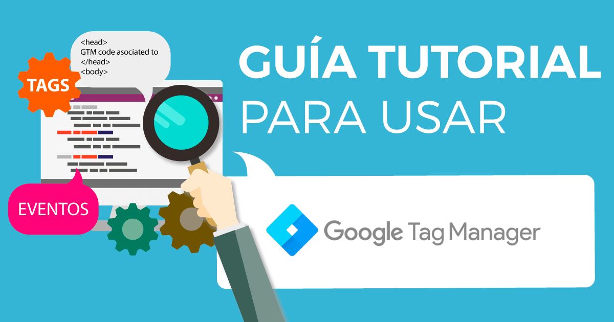 Guía tutorial de Google Tag Manager