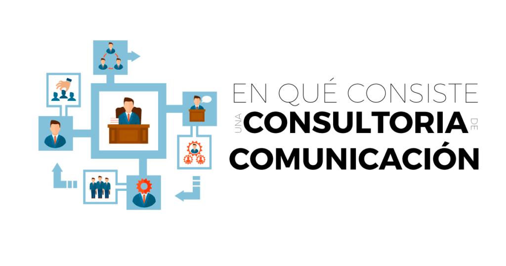 ¿En qué consiste una consultoría de comunicación?