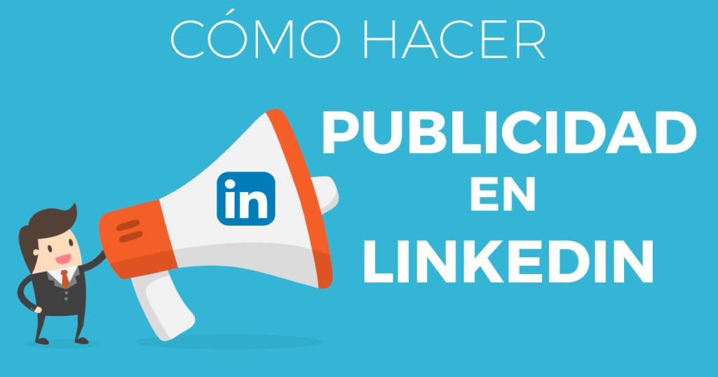 Cómo hacer publicidad en LinkedIn