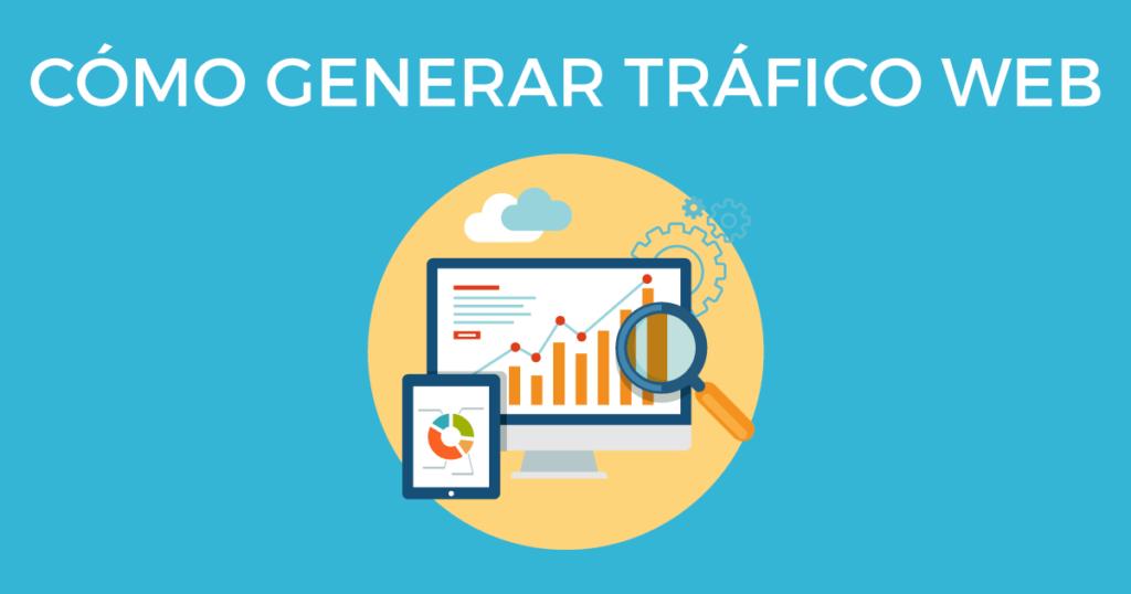 Cómo generar tráfico a tu web