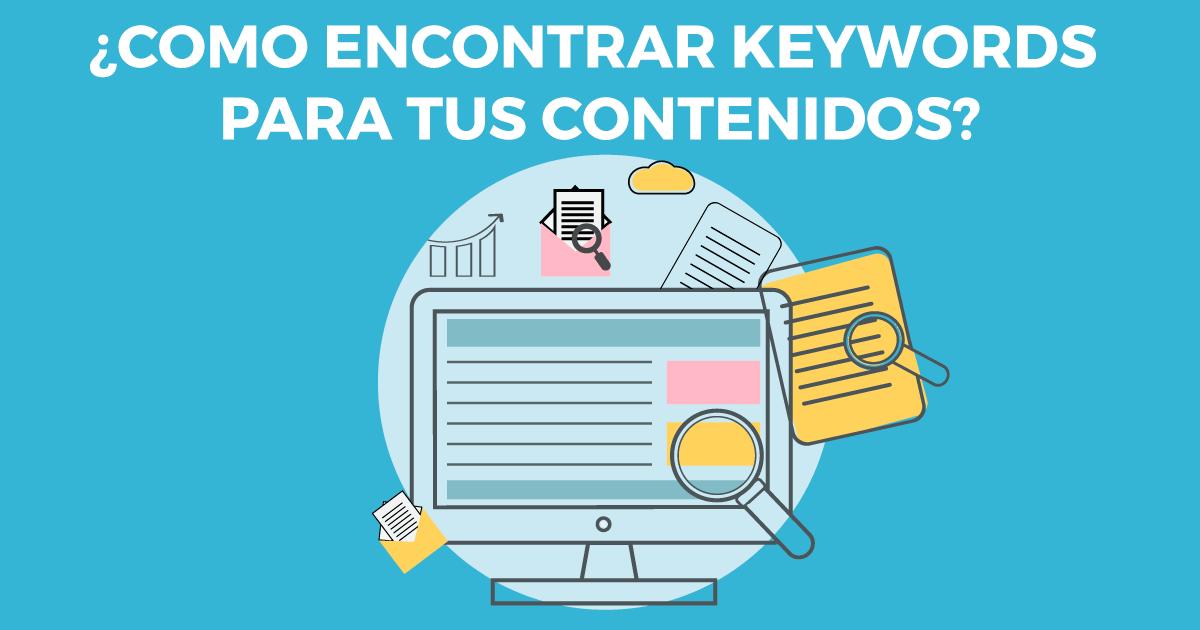 Cómo encontrar keywords para tus contenidos